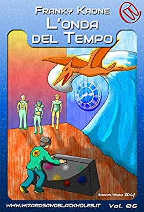 LOnda del Tempo (Wizards & Blackholes Vol. 6)