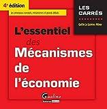 L'Essentiel des mécanismes de l'Economie, 4ème Ed.