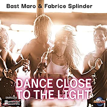 Dance Close to the Light