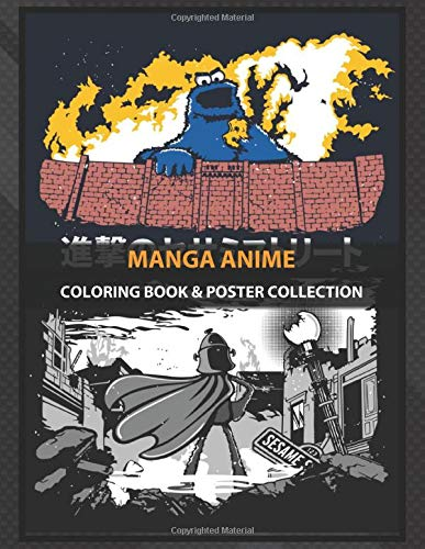Coloring Book & Poster Collection: Manga Anime Attack On Sesame Street Based On Attack On Titan And Th Anime & Manga