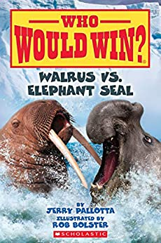 Who Would Win?: Walrus vs. Elephant Seal by [Jerry Pallotta, Rob Bolster]