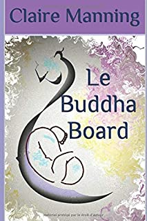 Le Buddha Board: : L'Art de lâcher-prise (French Edition)