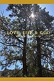Love, Life & God