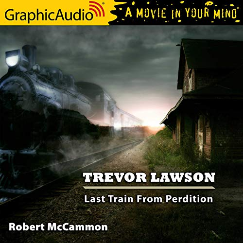 Last Train from Perdition (Dramatized Adaptation) Audiobook By Robert McCammon cover art