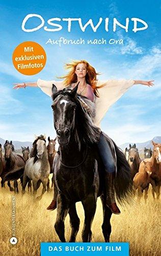 Ostwind - Aufbruch nach Ora: Das Buch zum Film: Das Buch zum Film. Nach einem Drehbuch von Lea Schmidbauer