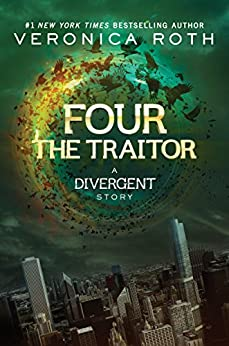 Four: The Traitor (Kindle Single) (Divergent Trilogy Book 4) by [Veronica Roth]