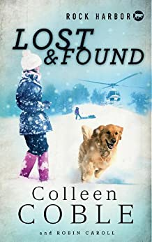 Rock Harbor Search and Rescue: Lost and Found by [Colleen Coble]