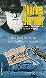 Viagem de um naturalista ao redor do mundo (Volume Único) (Portuguese Edition)