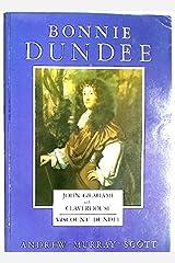 Bonnie Dundee: John Grahame of Claverhouse Paperback