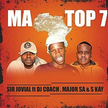 Ma Top 7 (feat. Dj Coach, S Kay & Major SA)