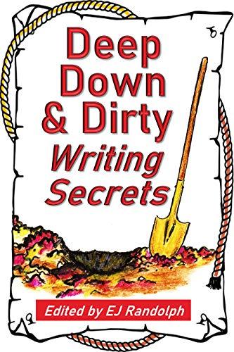 Deep Down & Dirty Writing Secrets (English Edition)