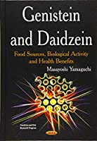 Genistein and Daidzein: Food Sources, Biological Activity and Health Benefits (Nutrition and Diet Research Progress)