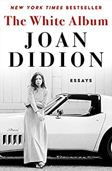 The White Album: Essays by [Joan Didion]