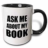 3dRose mug_161909_4 Ask Me About My Book Advertise Your Writing Writer Author Self Promotion Promote Advertising Two Tone Black Mug, 11 oz, Black/White