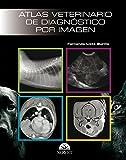 Atlas veterinario de diagnóstico por imagen - Libros de veterinaria - Editorial Servet