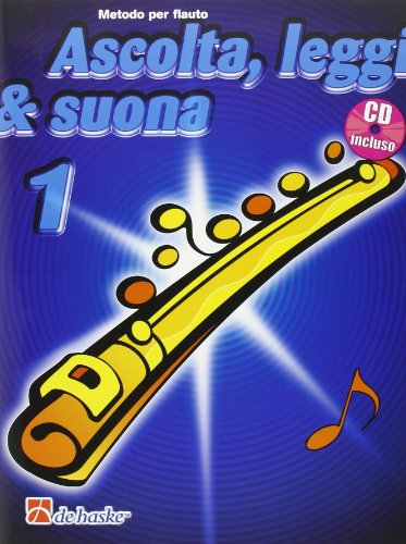 Ascolta, Leggi & Suona con CD Metodo per Flauto Volume 1 Dehaske ISBN: 9789043111041
