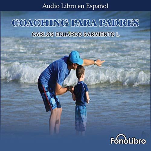 Page de couverture de Coaching para Padres [Coaching for Parents]