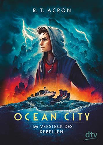 Ocean City – Im Versteck des Rebellen (Die Ocean City-Reihe, Band 2)