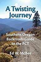 A Twisting Journey: Southern Oregon Backroads Guide to the PCT