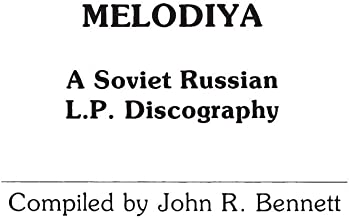 Melodiya: A Soviet Russian L.P. Discography (Discographies: Association for Recorded Sound Collections Discographic Reference)