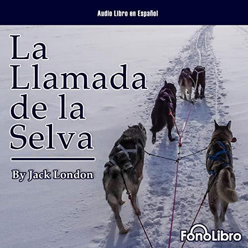 La Llamada de la Selva [The Call of the Wild]  By  cover art