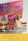 EL ENVIADO: Un novela que será un bestseller espiritual (1) (Spanish Edition)