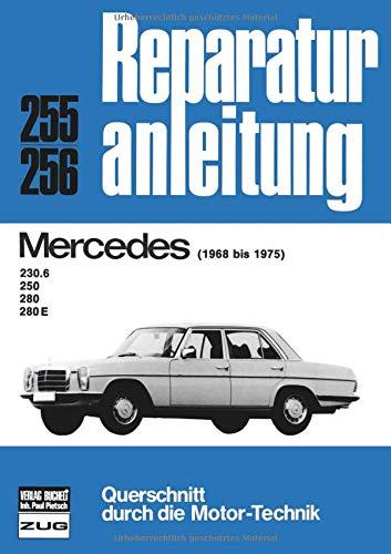 Reparaturanleitung, Auto, 255-256: Mercedes 230.6 / 250 / 280 / 280 E