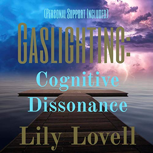 Gaslighting: Cognitive Dissonance audiobook cover art