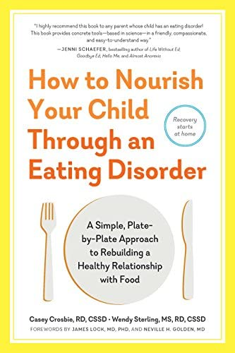 How to Nourish Your Child Through an Eating Disorder A Simple Plate by Plate Approach to Rebuilding product image