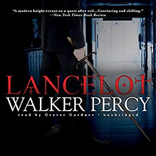 Lancelot                   By:                                                                                                                                 Walker Percy                               Narrated by:                                                                                                                                 Grover Gardner                      Length: 7 hrs and 6 mins     60 ratings     Overall 4.2