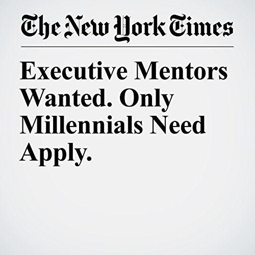 Executive Mentors Wanted. Only Millennials Need Apply. copertina
