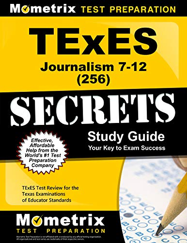 Compare Textbook Prices for TExES Journalism 7-12 256 Secrets Study Guide: TExES Test Review for the Texas Examinations of Educator Standards Study Guide Edition ISBN 9781630945244 by TExES Exam Secrets Test Prep Team
