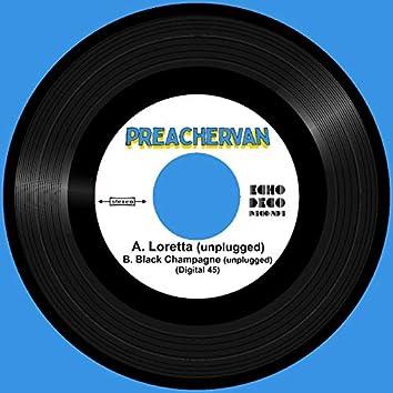 Loretta (Unplugged) b/w Black Champagne (Unplugged)