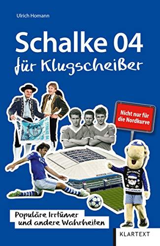 Schalke 04 für Klugscheißer: Populäre Irrtümer und andere Wahrheiten