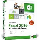 Excel 2016: Der umfassende Ratgeber - Grundlagen, Praxistipps, Profiwissen, inkl. praktischen Beispielen. Komplett in Farbe!