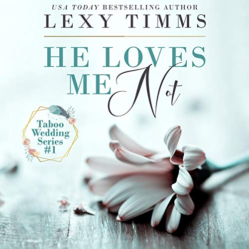 He Loves Me Not Audiobook By Lexy Timms cover art