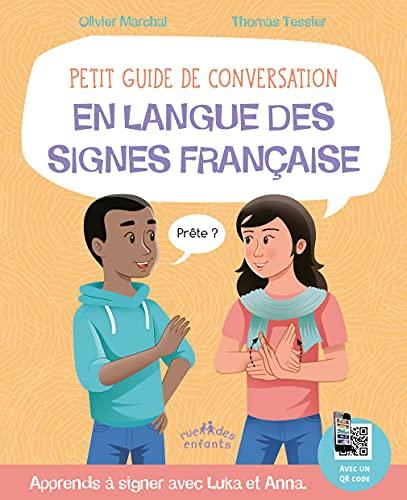 Petit guide de conversation en langue des signes française: Apprends à signer avec Luka et Anna