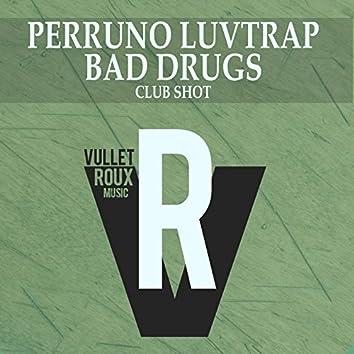 Bad Drugs (Club Shot)