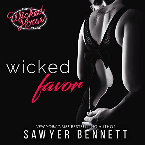 Wicked Favor     The Wicked Horse Vegas              By:                                                                                                                                 Sawyer Bennett                               Narrated by:                                                                                                                                 Kirsten Leigh,                                                                                        Lance Greenfield                      Length: 9 hrs and 45 mins     347 ratings     Overall 4.5