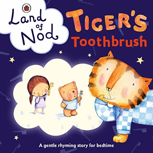 Tiger's Toothbrush: A Ladybird Land of Nod Bedtime B