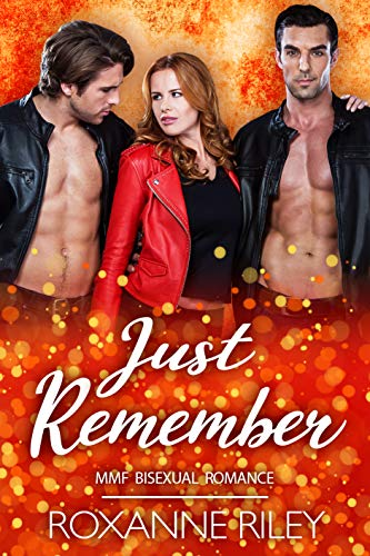 Just Remember: MMF Bisexual Romance (Just Us Book 11)