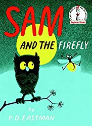 Sam and the Firefly by P. D. Eastman