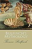 Bulfinch's Mythology : A Classic illustrated Edition
