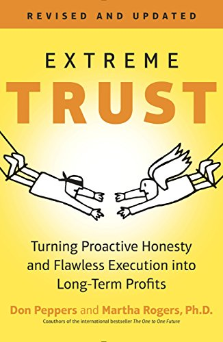 Extreme Trust: Turning Proactive Honesty and Flawless Execution into Long-Term Profits, Revised (English Edition)