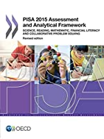Pisa 2015 Assessment and Analytical Framework Science, Reading, Mathematic, Financial Literacy and Collaborative Problem Solving