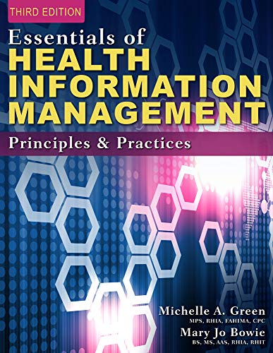 Compare Textbook Prices for Essentials of Health Information Management: Principles and Practices 3 Edition ISBN 9781285177267 by Bowie, Mary Jo,Green, Michelle