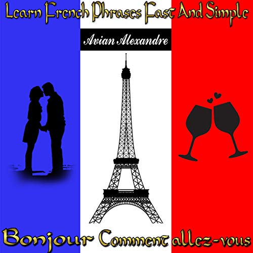 Learn French Phrases Fast and Simple  By  cover art