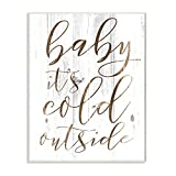 Stupell Industries Baby Its Cold Outside Wall Plaque, 10 x 15, Design By Artist Daphne Polselli