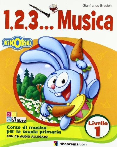 123... Corso di musica. Con CD Audio. Per la Scuola elementare: 1.2.3...MUSICA 1 LIV.+CD
