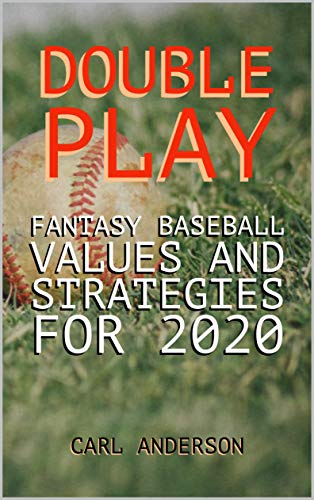 Double Play: Fantasy Baseball Values and Strategies for 2020 (English Edition)
